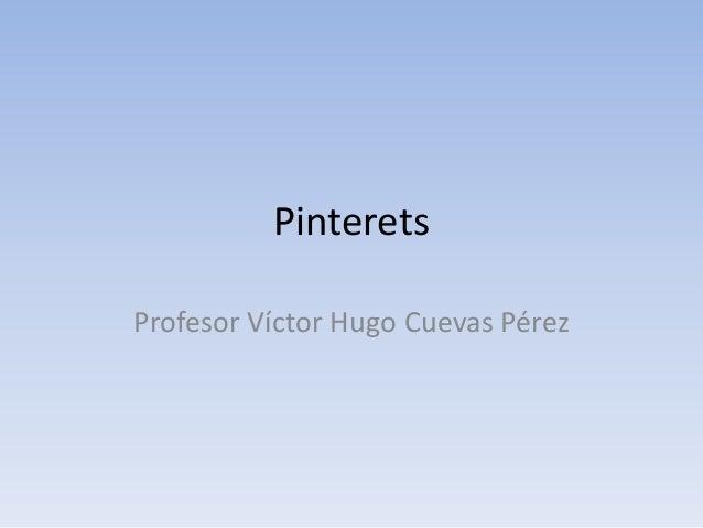 Pinterets Profesor Víctor Hugo Cuevas Pérez