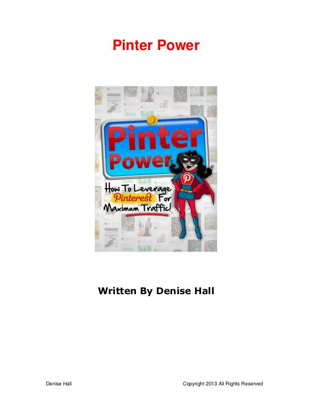 Denise Hall Copyright 2013 All Rights Reserved Pinter Power Written By Denise Hall