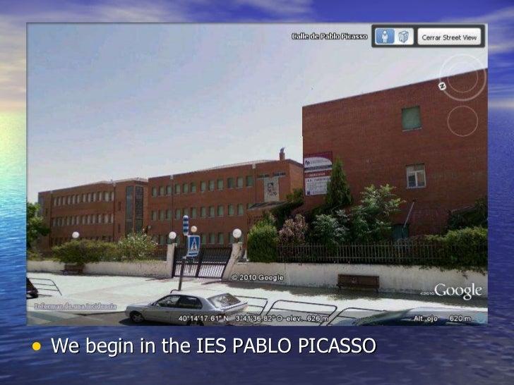 <ul><li>We begin in the IES PABLO PICASSO </li></ul>