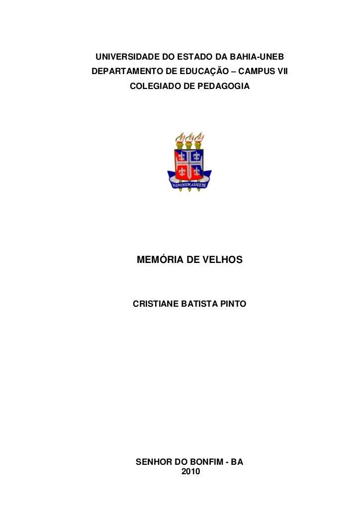 1UNIVERSIDADE DO ESTADO DA BAHIA-UNEBDEPARTAMENTO DE EDUCAÇÃO – CAMPUS VII       COLEGIADO DE PEDAGOGIA        MEMÓRIA DE ...