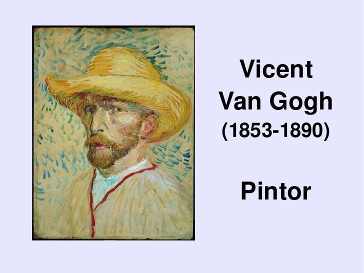 Vicent         VanGogh         (18531890)            Pintor