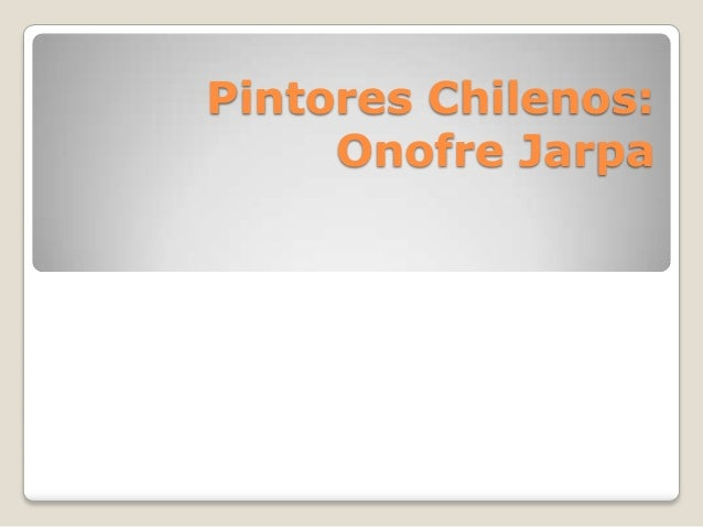 Pintores Chilenos: Onofre Jarpa