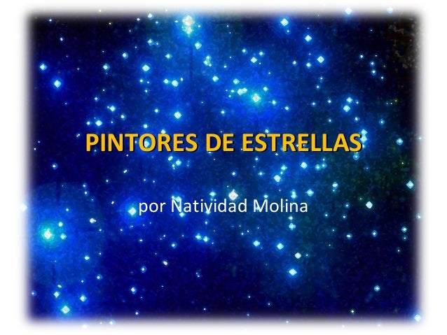 PINTORES DE ESTRELLAS    por Natividad Molina