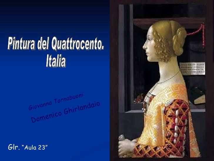 """Pintura del Quattrocento. Italia Giovanna Tornabuoni Domenico Ghirlandaio Glr.  """"Aula 23"""""""