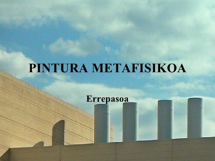 PINTURA METAFISIKOA Errepasoa