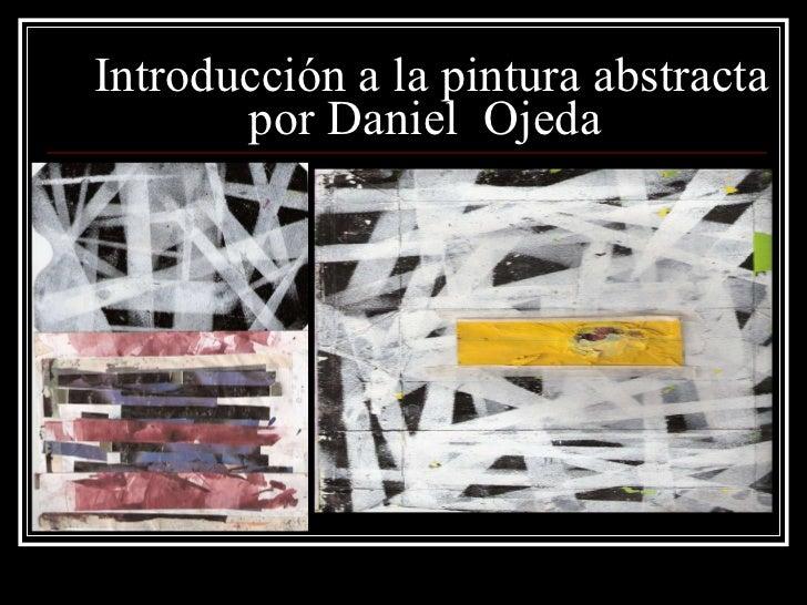 Introducción a la pintura abstracta por Daniel  Ojeda