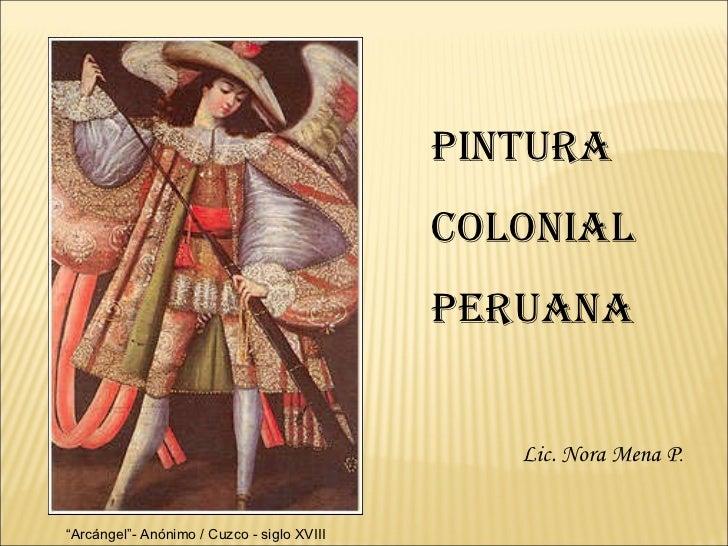 """ Arcángel""- Anónimo / Cuzco - siglo XVIII  PINTURA  COLONIAL peruana Lic. Nora Mena P ."