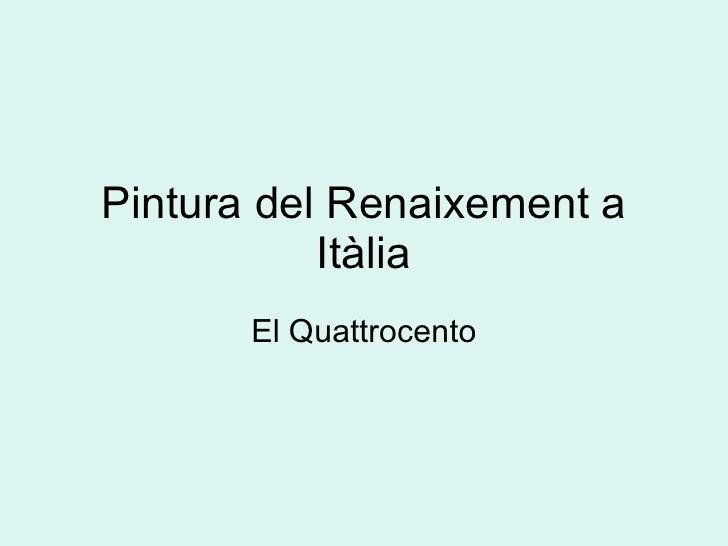 Pintura Del Renaixement A ItàLia. El Quattrocento