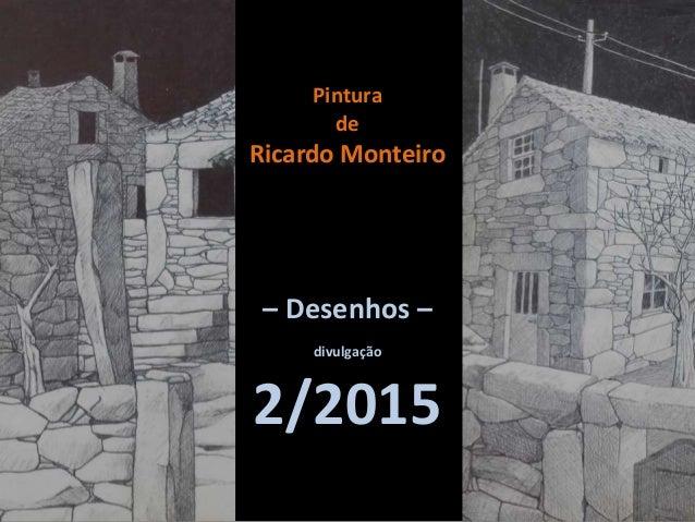Pintura de Ricardo Monteiro – Desenhos – divulgação 2/2015