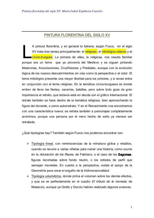 Pintura florentina del siglo XV. María Isabel Espiñeira Castelos 1 PINTURA FLORENTINA DEL SIGLO XV A pintura florentina, y...