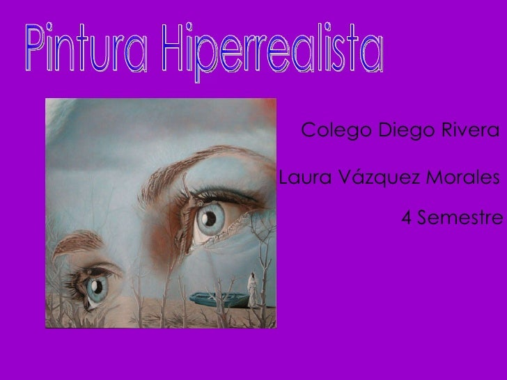 Pintura Hiperrealista Colego Diego Rivera 4 Semestre Laura Vázquez Morales