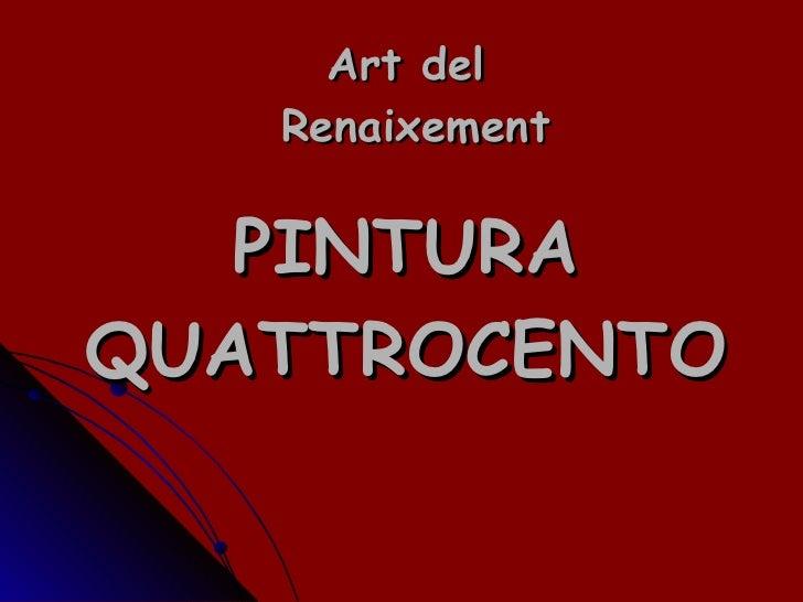 Art del  Renaixement PINTURA QUATTROCENTO