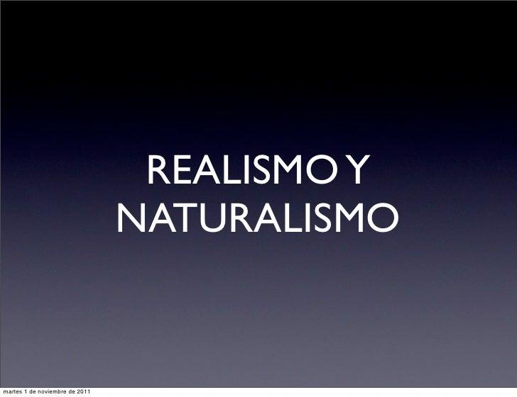 REALISMO Y                                NATURALISMOmartes 1 de noviembre de 2011