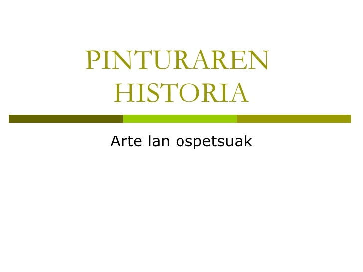 Arte lan ospetsuak PINTURAREN  HISTORIA