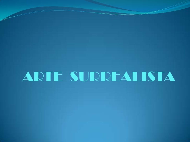 ARTE  SURREALISTA<br />
