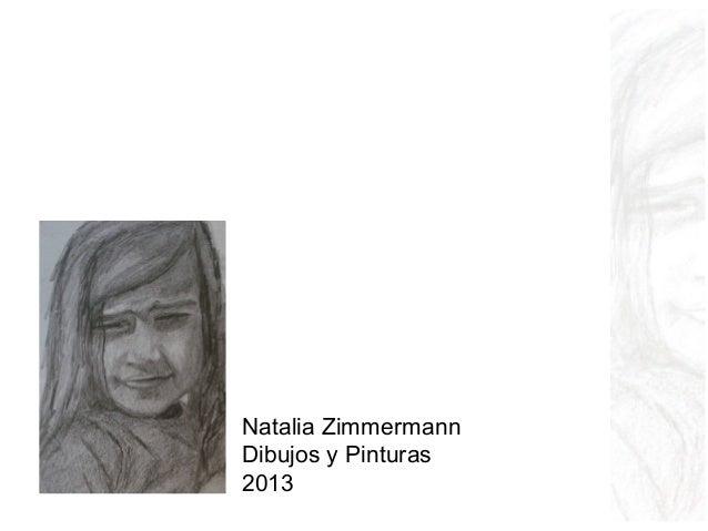Natalia ZimmermannDibujos y Pinturas2013