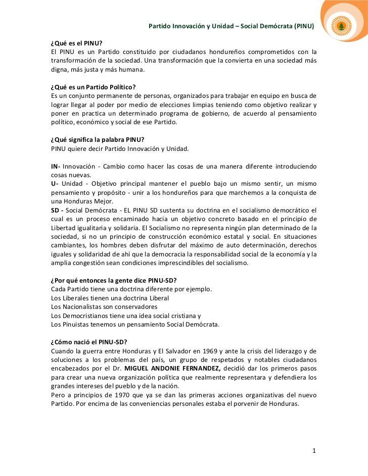 Partido Innovación y Unidad – Social Demócrata (PINU)¿Qué es el PINU?El PINU es un Partido constituido por ciudadanos hond...