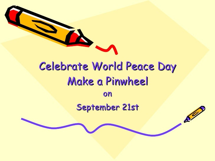 Celebrate   World Peace Day Make a Pinwheel on September 21st