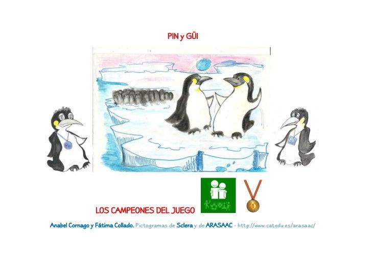 PIN y GÜI                LOS CAMPEONES DEL JUEGOAnabel Cornago y Fátima Collado. Pictogramas de Sclera y de ARASAAC - http...
