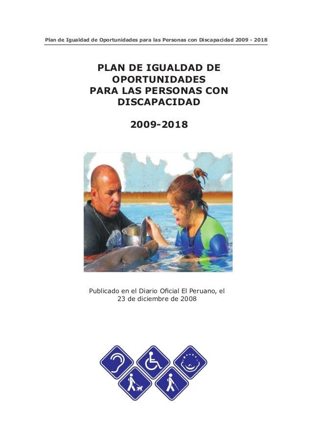 Plan de Igualdad de Oportunidades para las Personas con Discapacidad 2009 - 2018                 PLAN DE IGUALDAD DE      ...