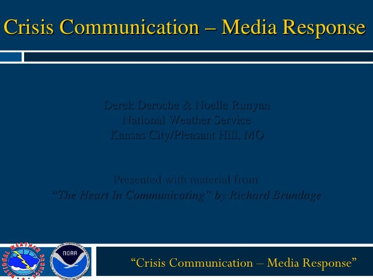 "Crisis Communication – Media Response "" Crisis Communication – Media Response"" Derek Deroche & Noelle Runyan National Weat..."