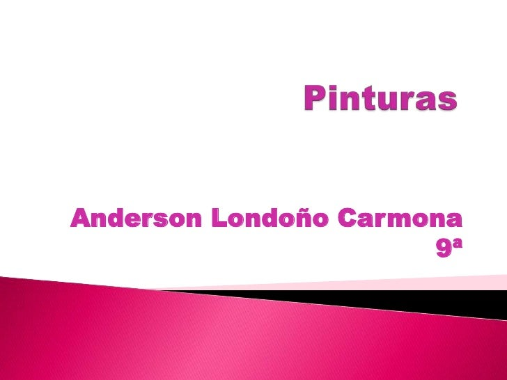 Pinturas<br />Anderson Londoño Carmona 9ª<br />