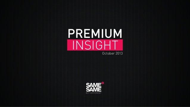 PREMIUM INSIGHT  October 2013