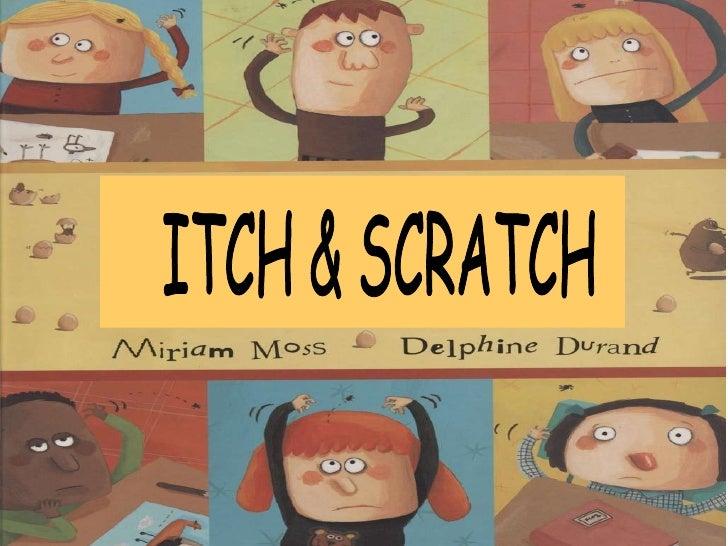 ITCH & SCRATCH