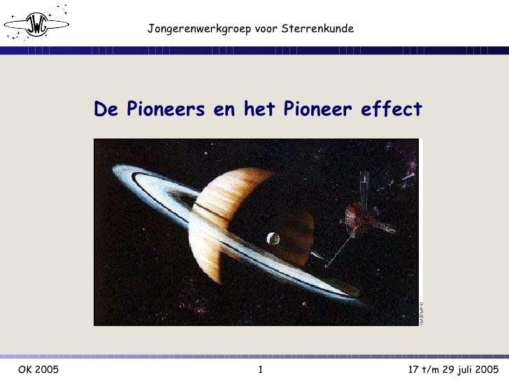 De Pioneers en het Pioneer effect
