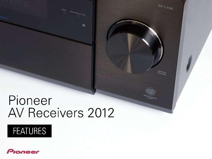 Pioneer AV Receivers 2012 - features of the LX Series