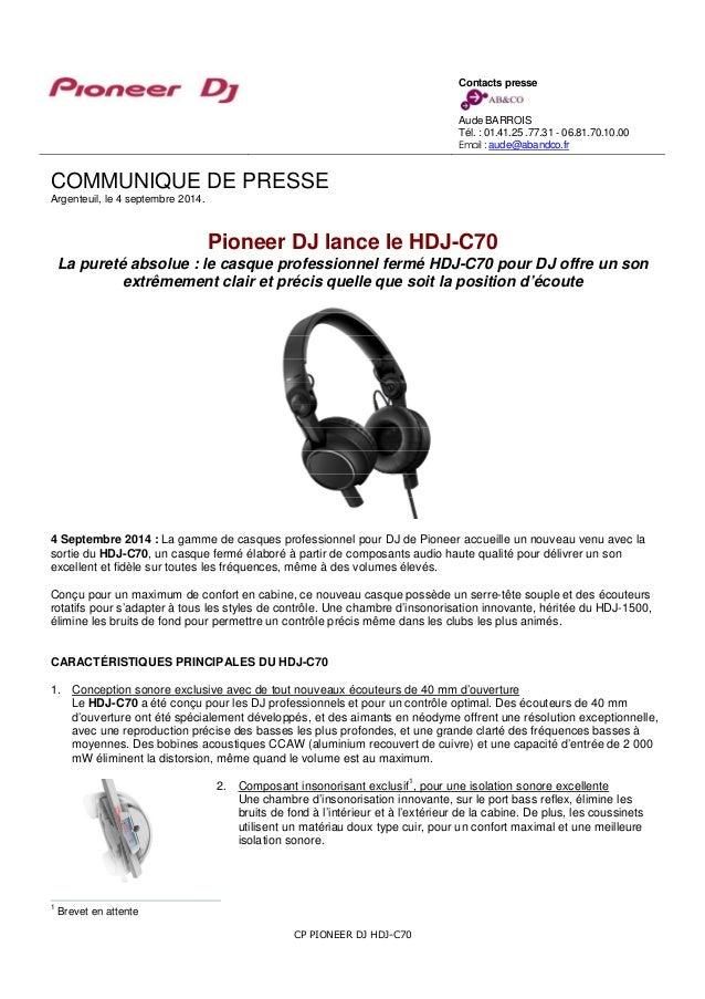 COMMUNIQUE DE PRESSE  Argenteuil, le 4 septembre 2014.  Pioneer DJ lance le HDJ-C70  La pureté absolue : le casque profess...