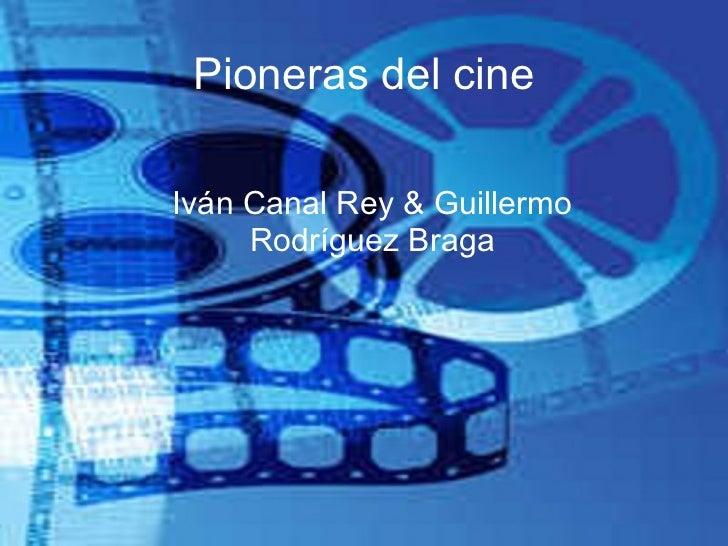 Pioneras del cine Iván Canal Rey & Guillermo Rodríguez Braga
