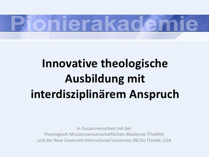 Innovative theologische        Ausbildung mit interdisziplinärem Anspruch                     in Zusammenarbeit mit der   ...