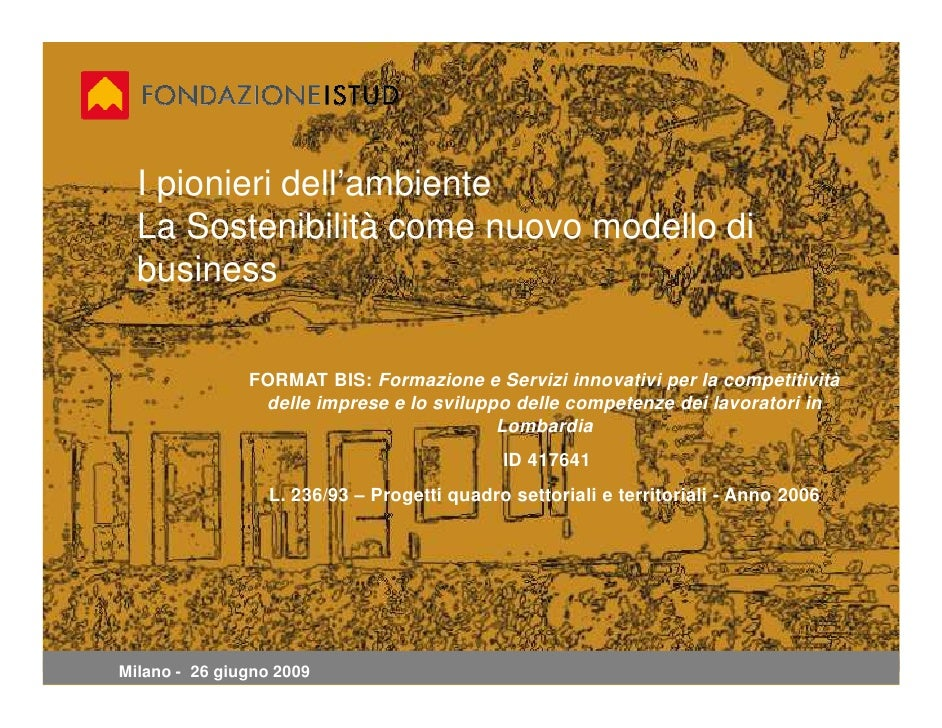 I pionieri dell'ambiente   La Sostenibilità come nuovo modello di   business                 FORMAT BIS: Formazione e Serv...