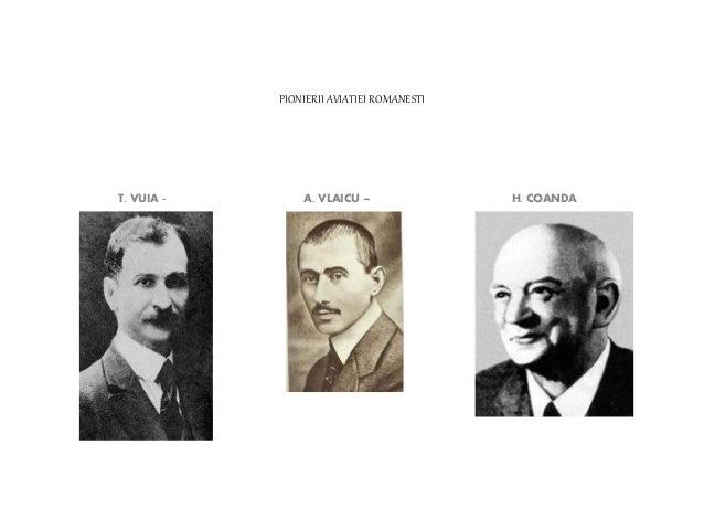PIONIERII AVIATIEI ROMANESTI T. VUIA - A. VLAICU – H. COANDA
