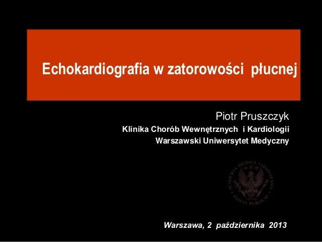 Piotr pruszczyk. echo   zatorowość płucna