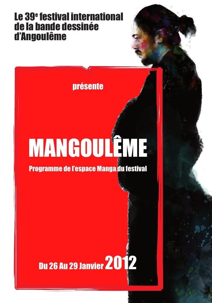 Le 39e festival internationalde la bande dessinéed'Angoulême                 présente   MANGOULêME   Programme de l'espace...