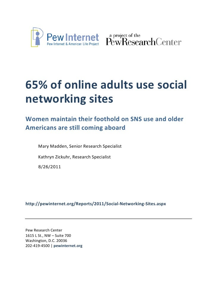 65% of online adults use socialnetworking sitesWomen maintain their foothold on SNS use and olderAmericans are still comin...