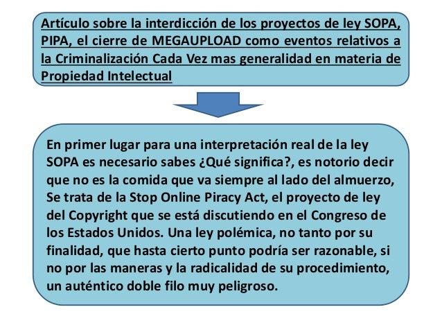 Artículo sobre la interdicción de los proyectos de ley SOPA,  PIPA, el cierre de MEGAUPLOAD como eventos relativos a  la C...