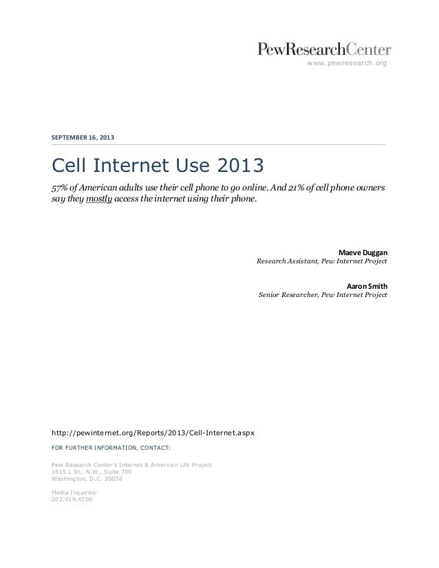 www.pewresearch.org SEPTEMBER 16, 2013 Cell Internet Use 2013 57% of American adults use their cell phone to go online. An...