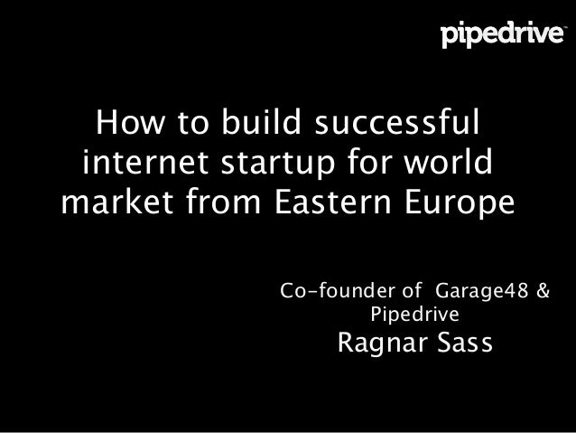 How to build successful IT start-up for world market from Eastern Europe, Ragnar Sass