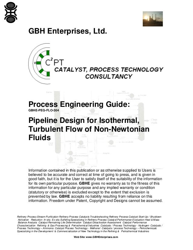 GBH Enterprises, Ltd.  Process Engineering Guide: GBHE-PEG-FLO-304  Pipeline Design for Isothermal, Turbulent Flow of Non-...