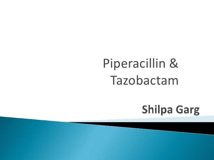 Piperacillin &  Tazobactam