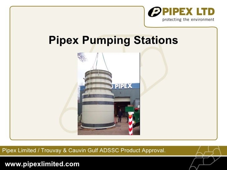 Pipex Pumping Stations Pipex Limited /  Trouvay & Cauvin Gulf ADSSC Product Approval.