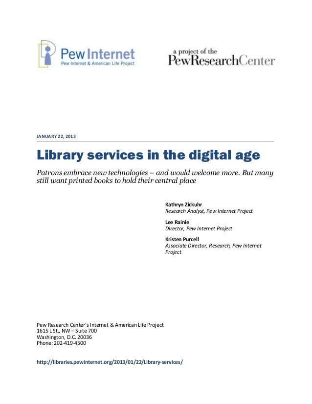 JANUARY 22, 2013Library services in the digital agePatrons embrace new technologies – and would welcome more. But manystil...