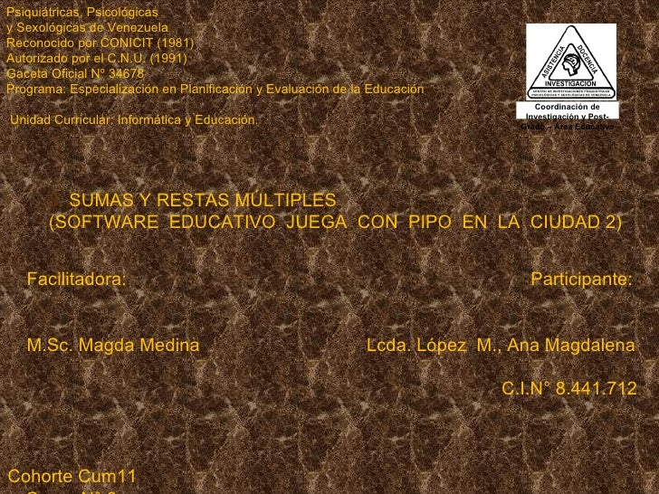 Psiquiátricas, Psicológicas y Sexológicas de Venezuela Reconocido por CONICIT (1981)  Autorizado por el C.N.U. (1991) Gace...