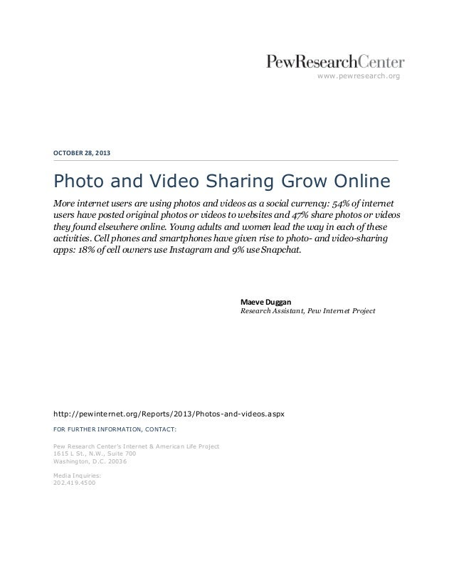 www.pewresearch.org  OCTOBER 28, 2013  Photo and Video Sharing Grow Online More internet users are using photos and videos...