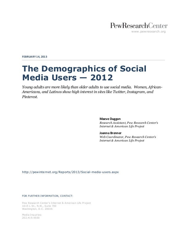 www.pewresearch.orgFEBRUARY 14, 2013The Demographics of SocialMedia Users — 2012Young adults are more likely than older ad...
