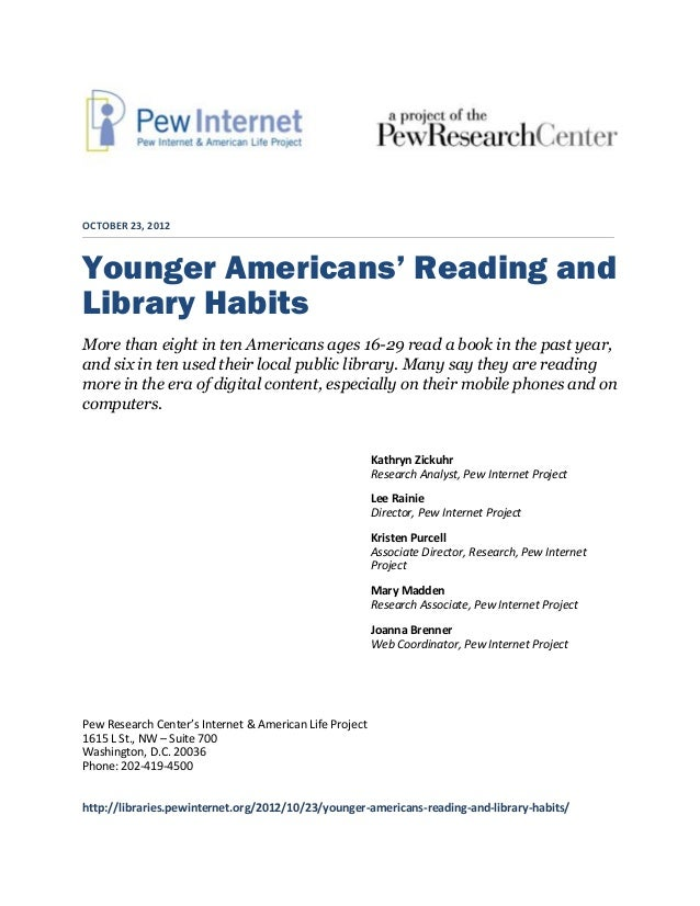 OCTOBER 23, 2012Younger Americans' Reading andLibrary HabitsMore than eight in ten Americans ages 16-29 read a book in the...
