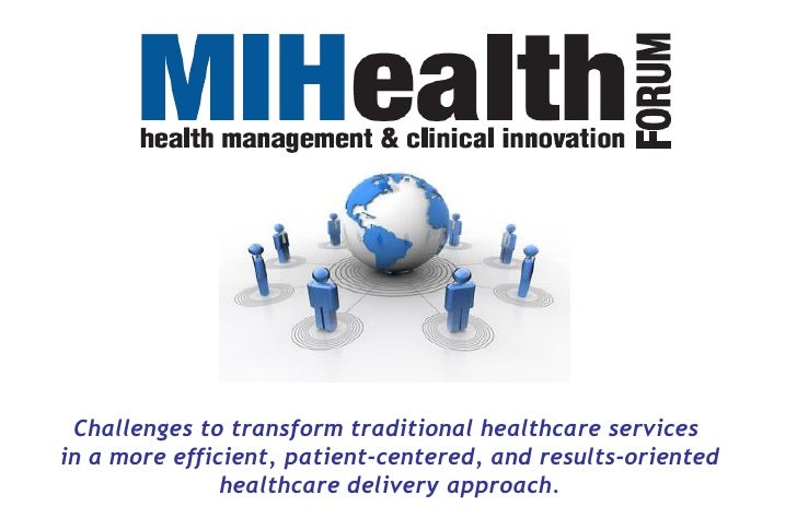 Challenges to transform traditional healthcare servicesin a more efficient, patient-centered, and results-oriented        ...